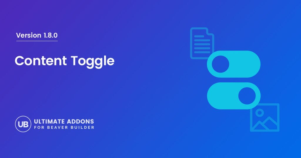 Introducing Content Toggle in UABB Version 1 8 0 – Ultimate